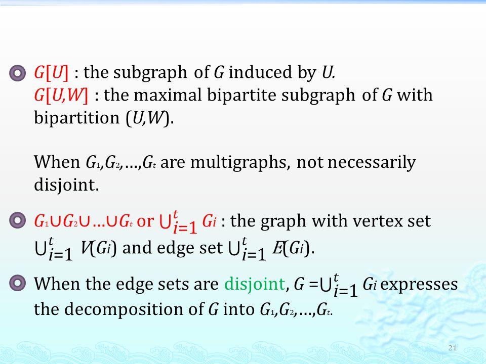 21 G[U] : the subgraph of G induced by U.