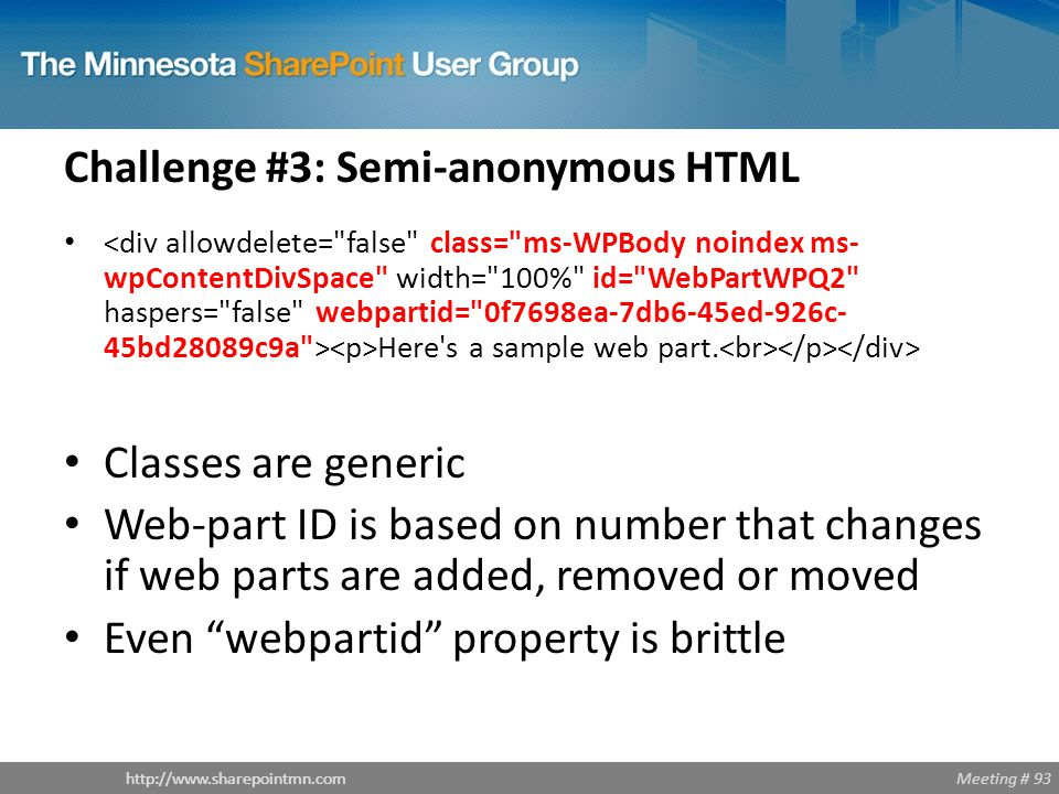 Meeting # 93http://www.sharepointmn.com Challenge #3: Semi-anonymous HTML Here s a sample web part.