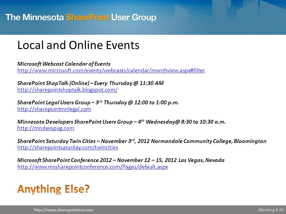 Meeting # 93http://www.sharepointmn.com Local and Online Events