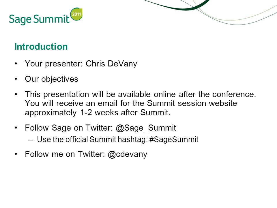 Introduction Your presenter: Chris DeVany Our objectives This presentation will be available online after the conference.