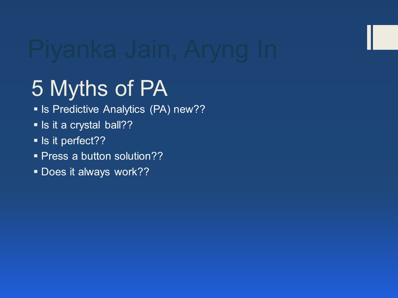 5 Myths of PA  Is Predictive Analytics (PA) new .