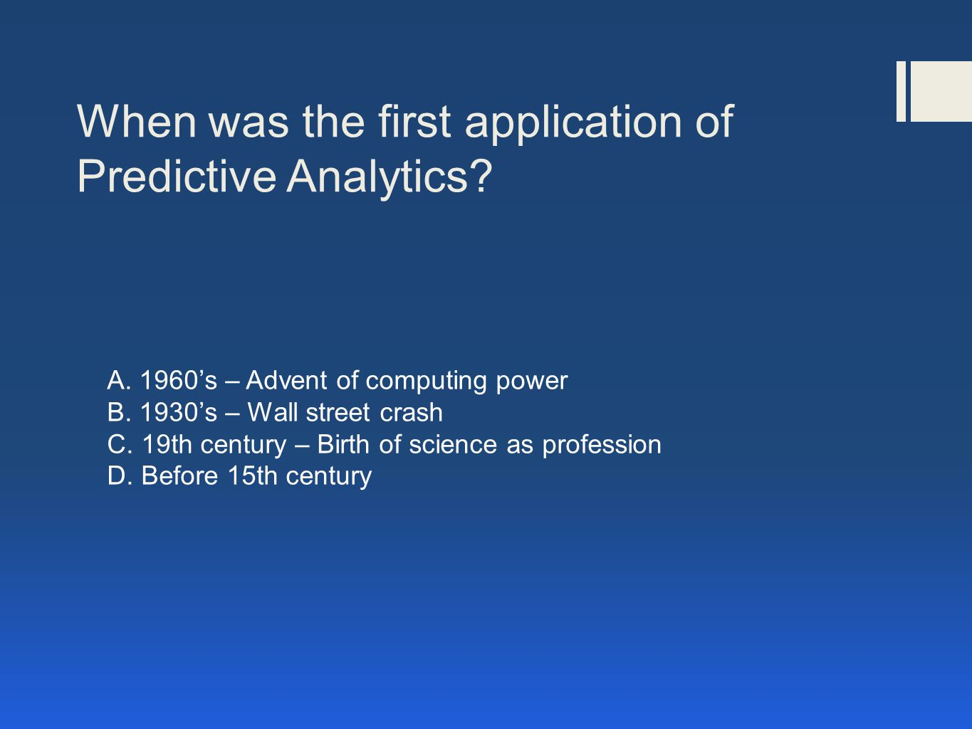 When was the first application of Predictive Analytics.