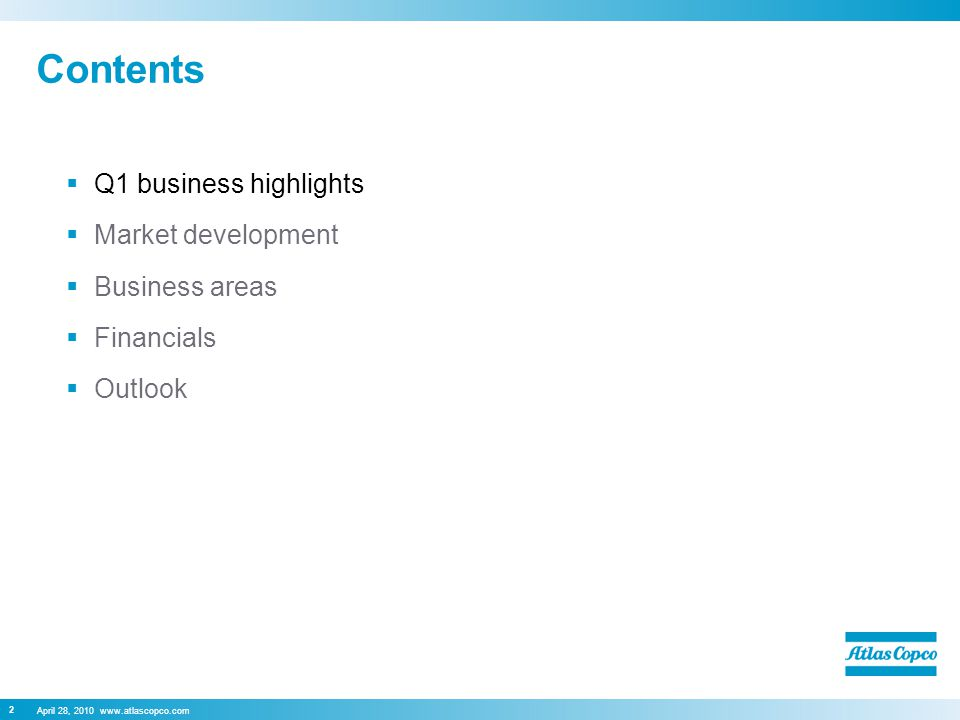 April 28, 2010 www.atlascopco.com 2 Contents  Q1 business highlights  Market development  Business areas  Financials  Outlook