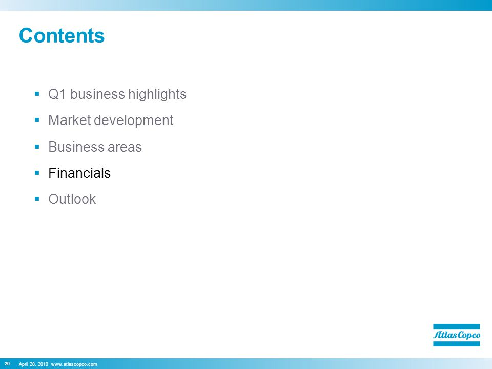 April 28, 2010 www.atlascopco.com 20 Contents  Q1 business highlights  Market development  Business areas  Financials  Outlook