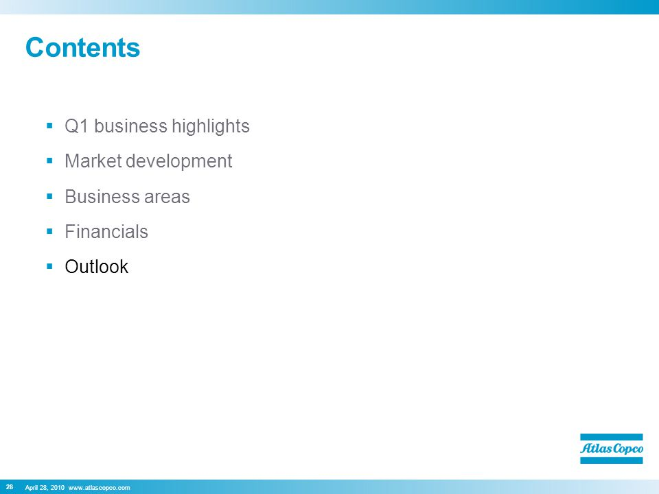 April 28, 2010 www.atlascopco.com 28 Contents  Q1 business highlights  Market development  Business areas  Financials  Outlook
