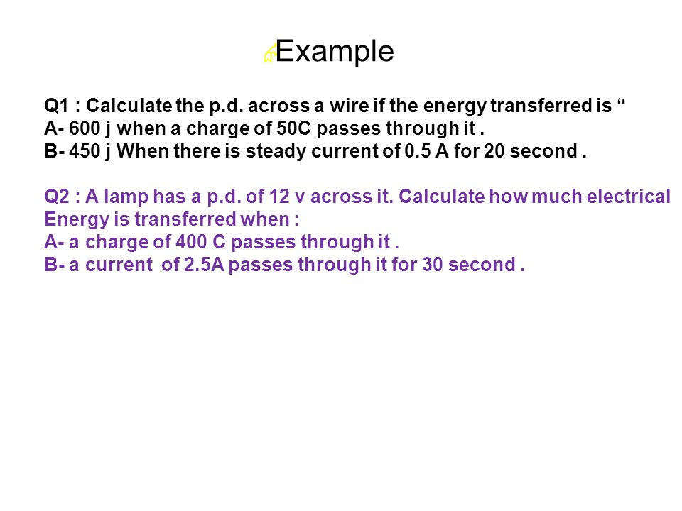  Example Q1 : Calculate the p.d.