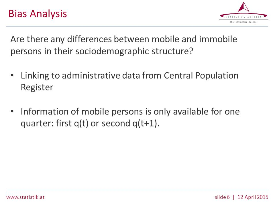6 | 12 April 2015 Bias Analysis Are there any differences between mobile and immobile persons in their sociodemographic structure.