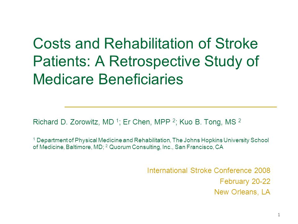 1 Costs and Rehabilitation of Stroke Patients: A Retrospective Study of Medicare Beneficiaries Richard D.