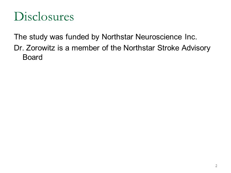 2 Disclosures The study was funded by Northstar Neuroscience Inc.