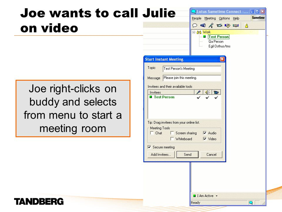 Joe right-clicks on buddy and selects from menu to start a meeting room Joe wants to call Julie on video