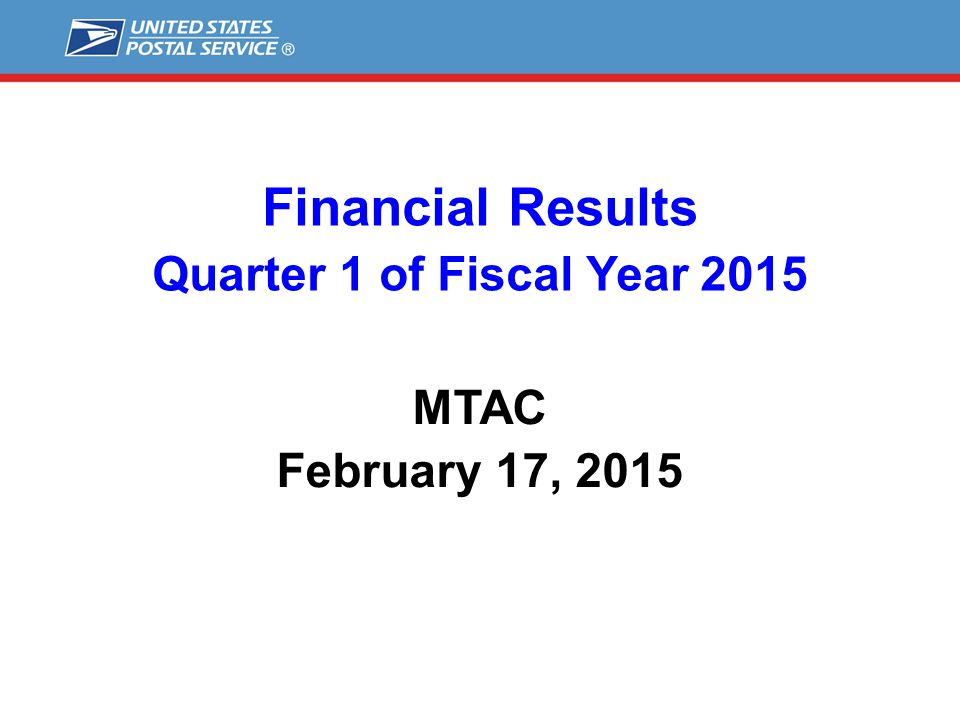 Financial Results Quarter 1 of Fiscal Year 2015 MTAC February 17, 2015