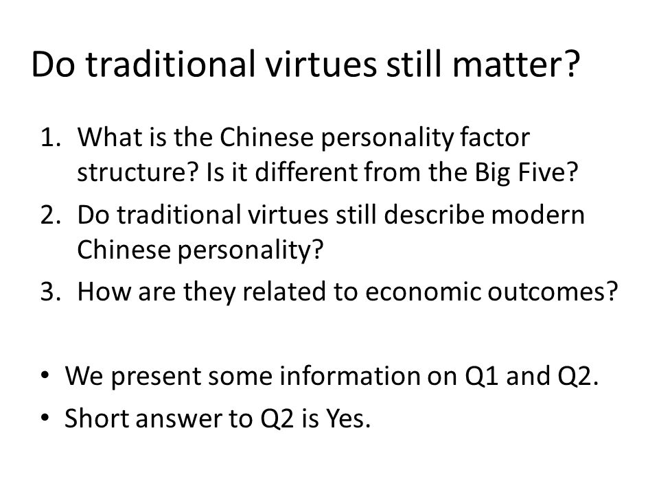 Do traditional virtues still matter. 1.What is the Chinese personality factor structure.