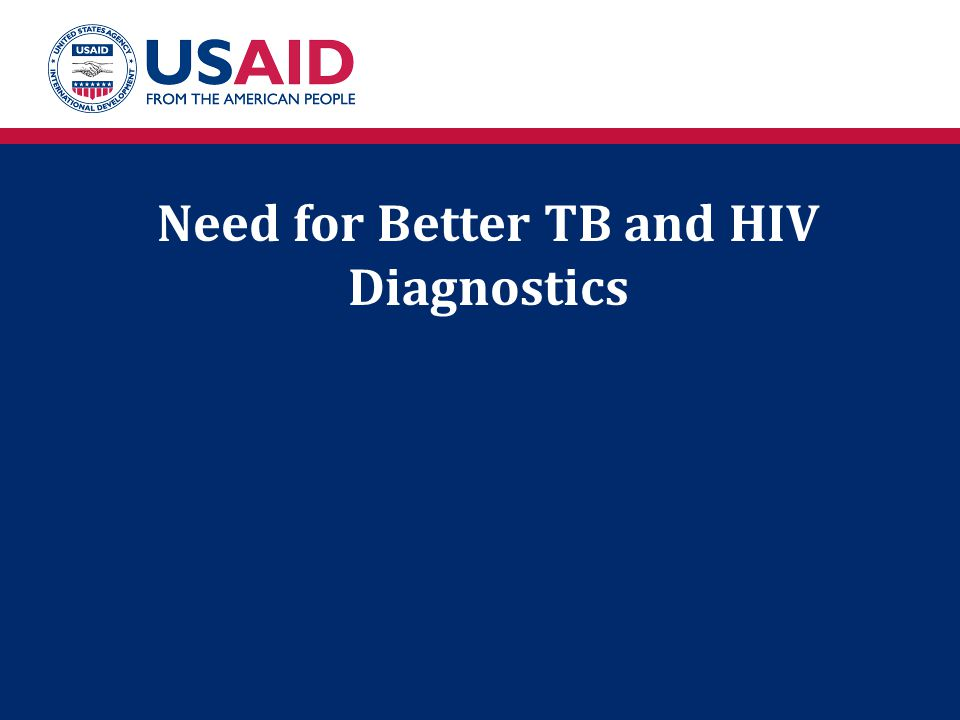 Need for Better TB and HIV Diagnostics