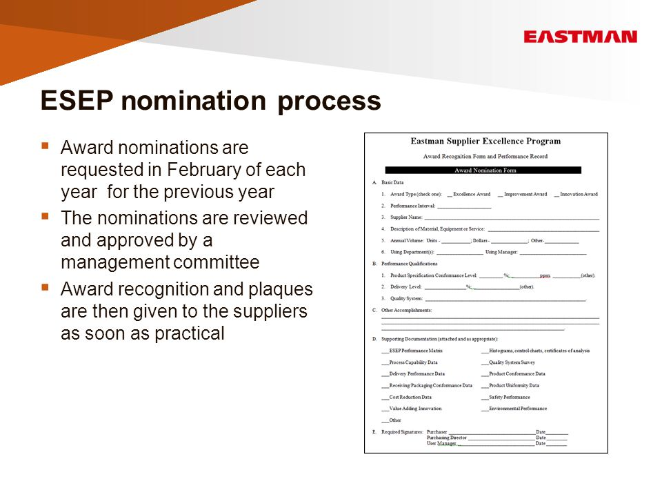 ESEP nomination process  Award nominations are requested in February of each year for the previous year  The nominations are reviewed and approved by a management committee  Award recognition and plaques are then given to the suppliers as soon as practical