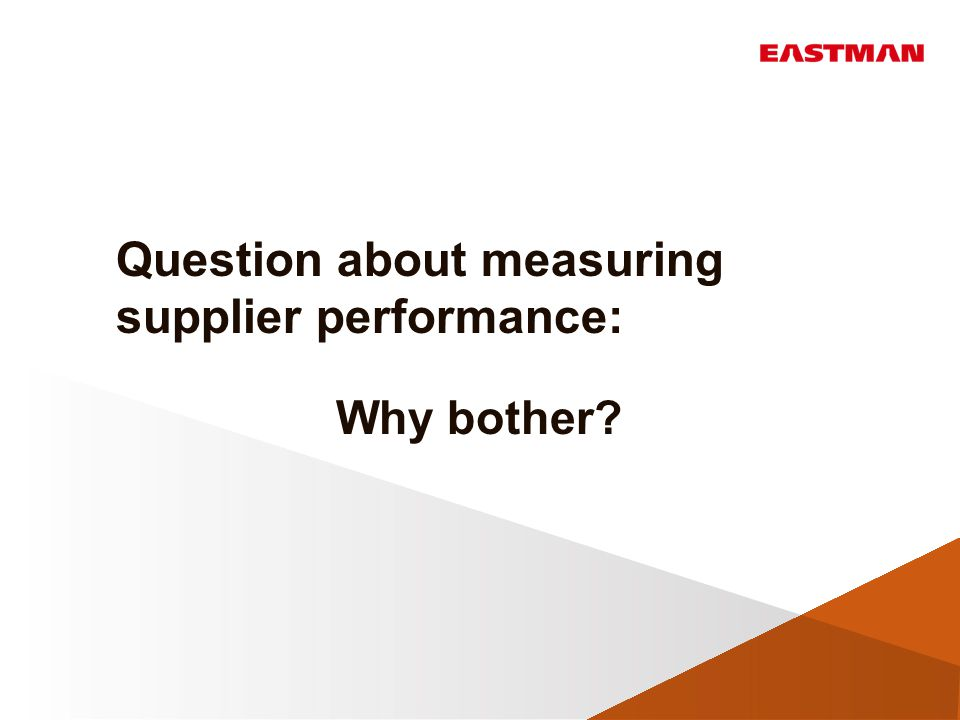 Question about measuring supplier performance: Why bother