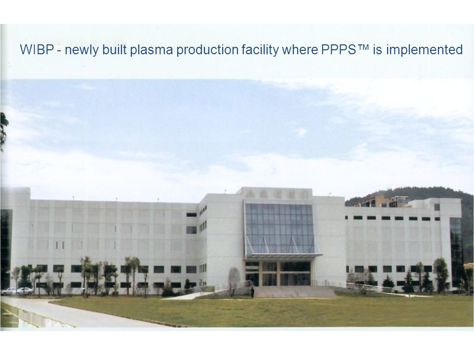 WIBP - newly built plasma production facility where PPPS™ is implemented