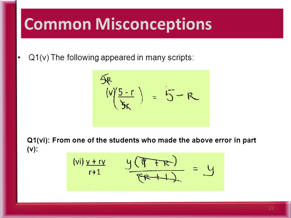 Q1(v) The following appeared in many scripts: 22 Q1(vi): From one of the students who made the above error in part (v):