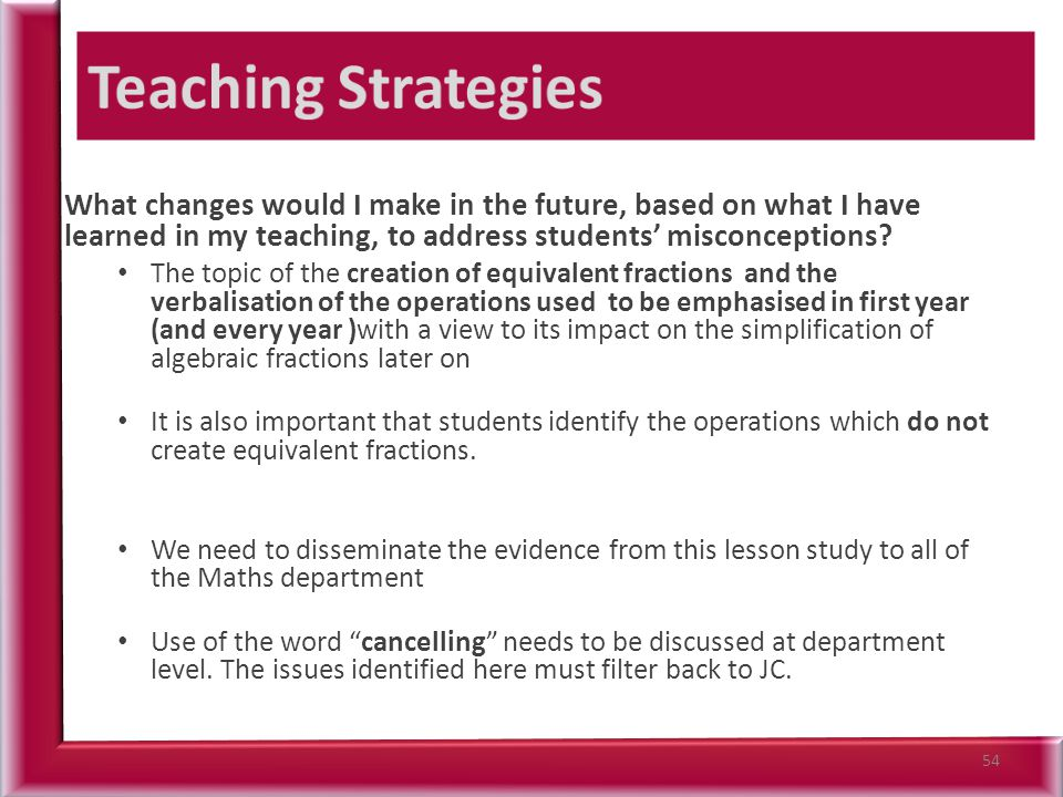 What changes would I make in the future, based on what I have learned in my teaching, to address students' misconceptions.