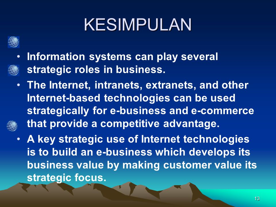 13 Information systems can play several strategic roles in business.