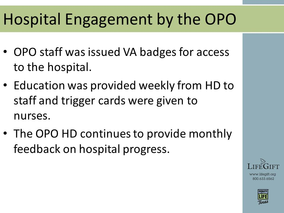 Hospital Engagement by the OPO OPO staff was issued VA badges for access to the hospital.