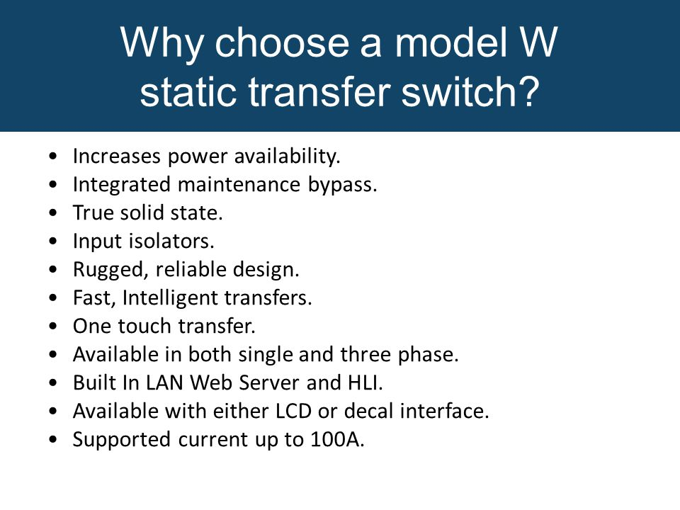 Why choose a model W static transfer switch. Increases power availability.