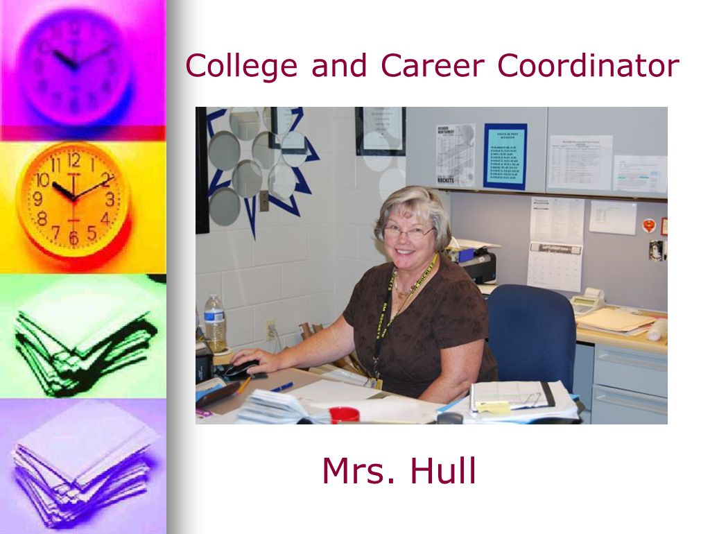 College and Career Coordinator Mrs. Hull