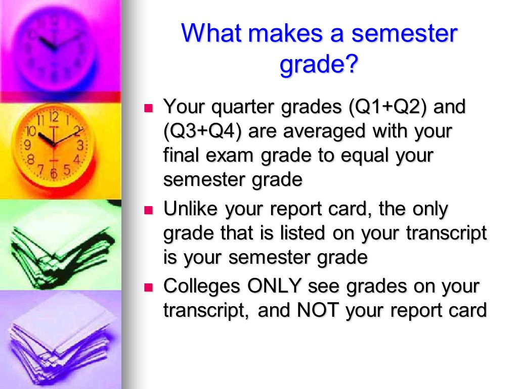 What makes a semester grade.