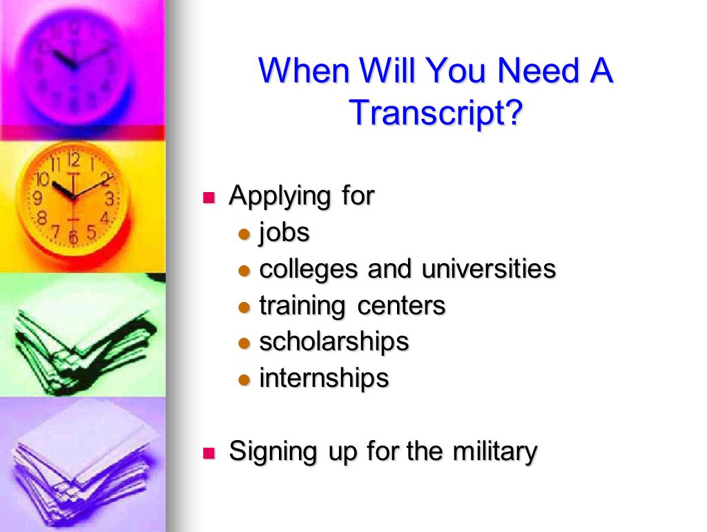 When Will You Need A Transcript.