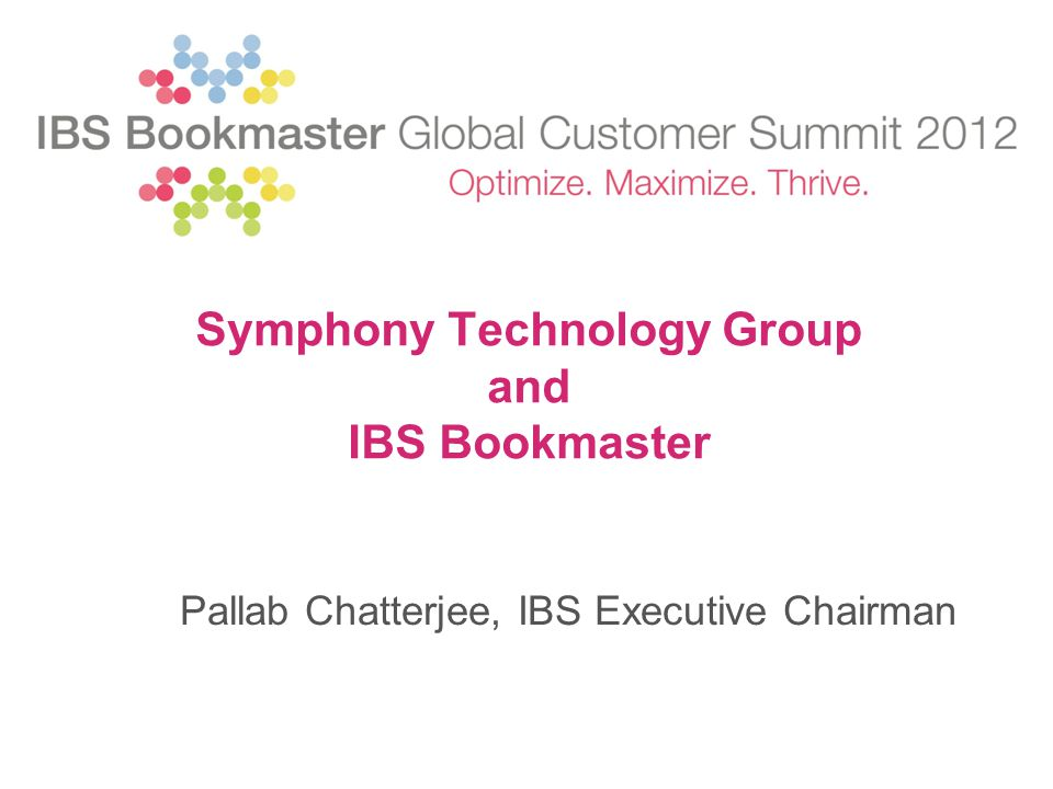 Symphony Technology Group and IBS Bookmaster Pallab Chatterjee, IBS Executive Chairman