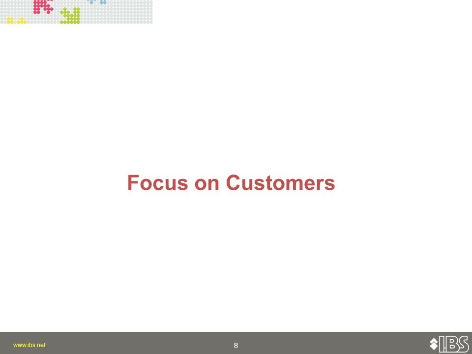 8 8 Focus on Customers