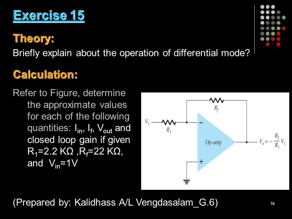 14 Exercise 15 Theory: Calculation: Exercise 15 Theory: Briefly explain about the operation of differential mode.