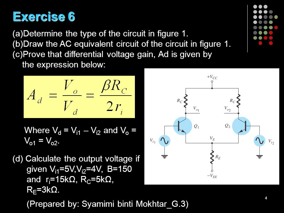 4 Exercise 6 (a)Determine the type of the circuit in figure 1.