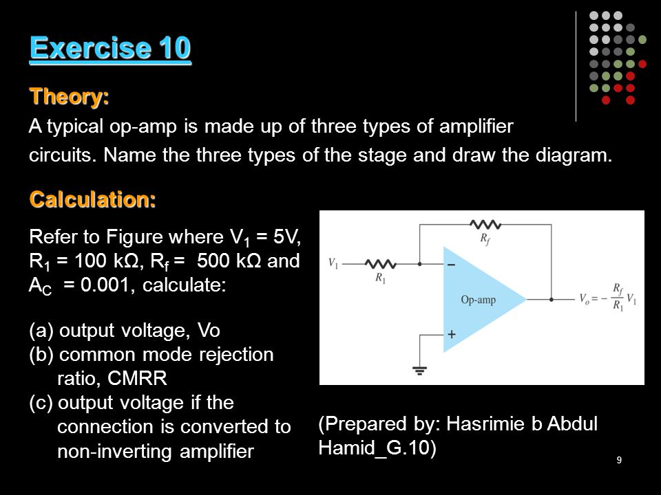 9 Exercise 10 Theory: Calculation: Exercise 10 Theory: A typical op-amp is made up of three types of amplifier circuits.