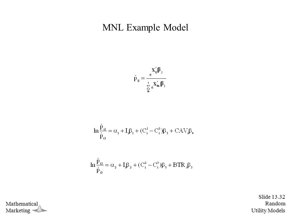 Slide 13.32 Random Utility Models MathematicalMarketing MNL Example Model