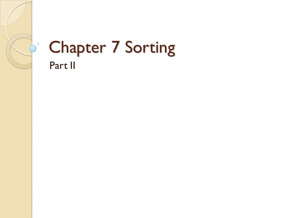Chapter 7 Sorting Part II