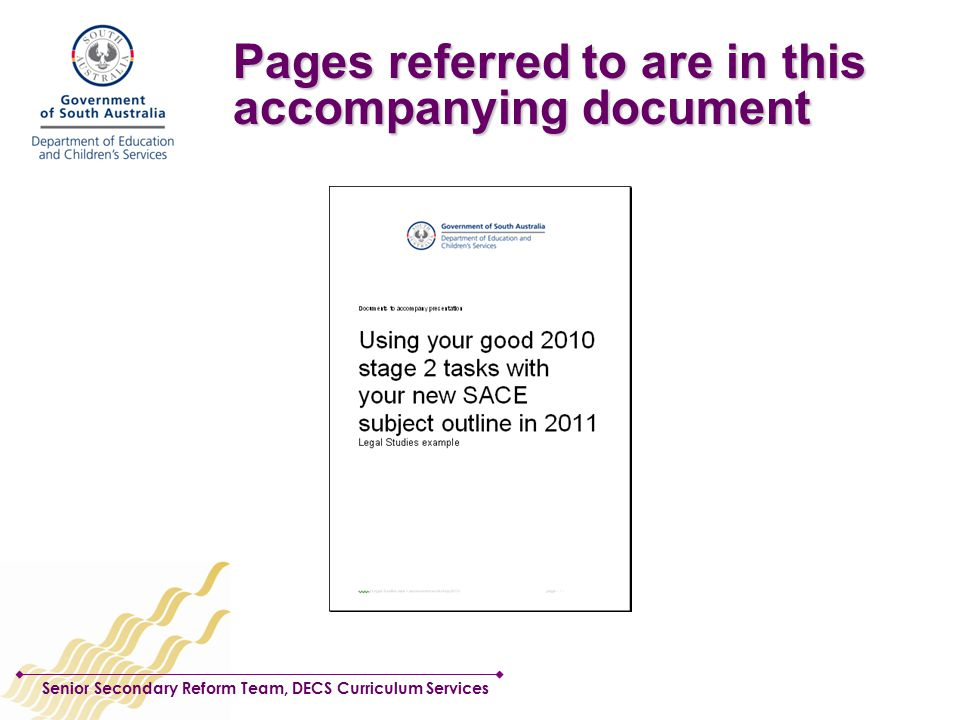 Senior Secondary Reform Team, DECS Curriculum Services Pages referred to are in this accompanying document