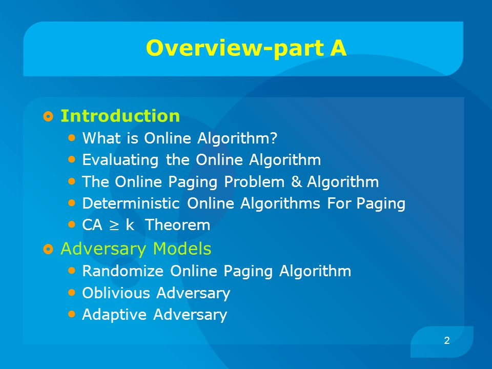 2 Overview-part A  Introduction What is Online Algorithm.