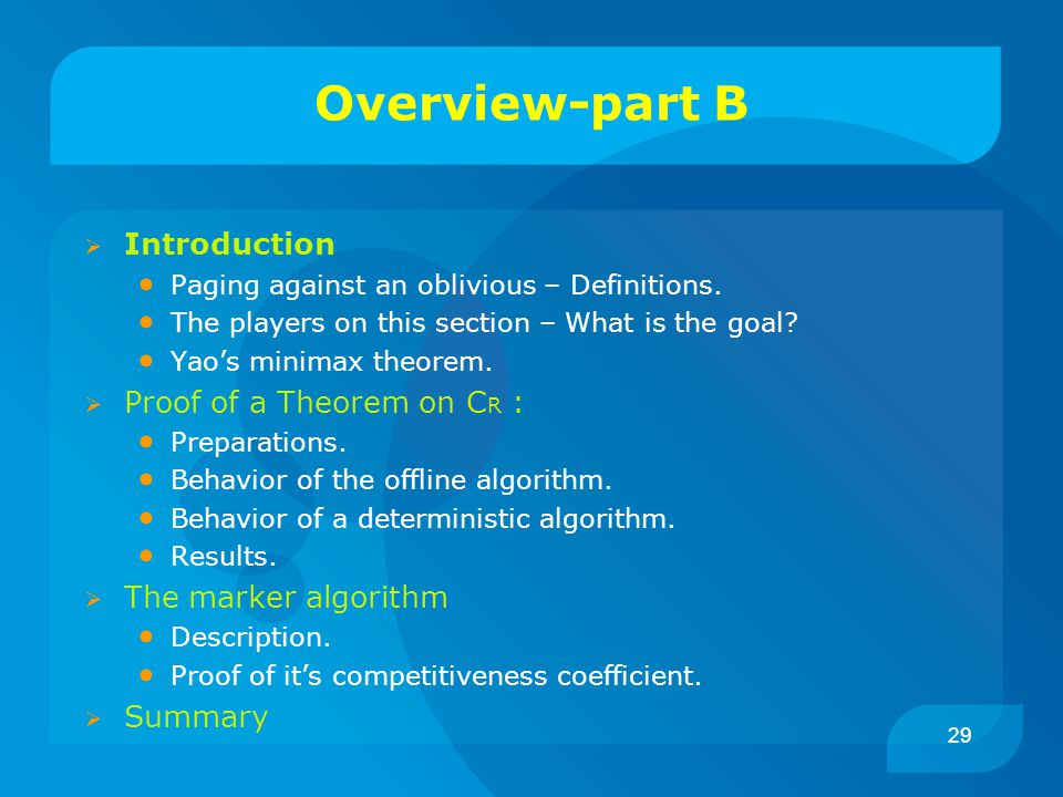 29 Overview-part B  Introduction Paging against an oblivious – Definitions.