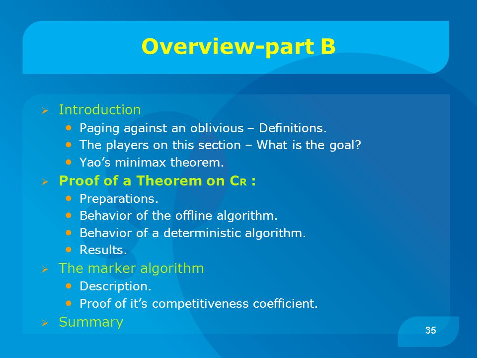 35 Overview-part B  Introduction Paging against an oblivious – Definitions.