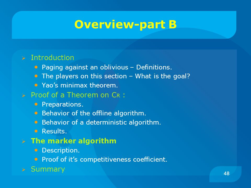 48 Overview-part B  Introduction Paging against an oblivious – Definitions.