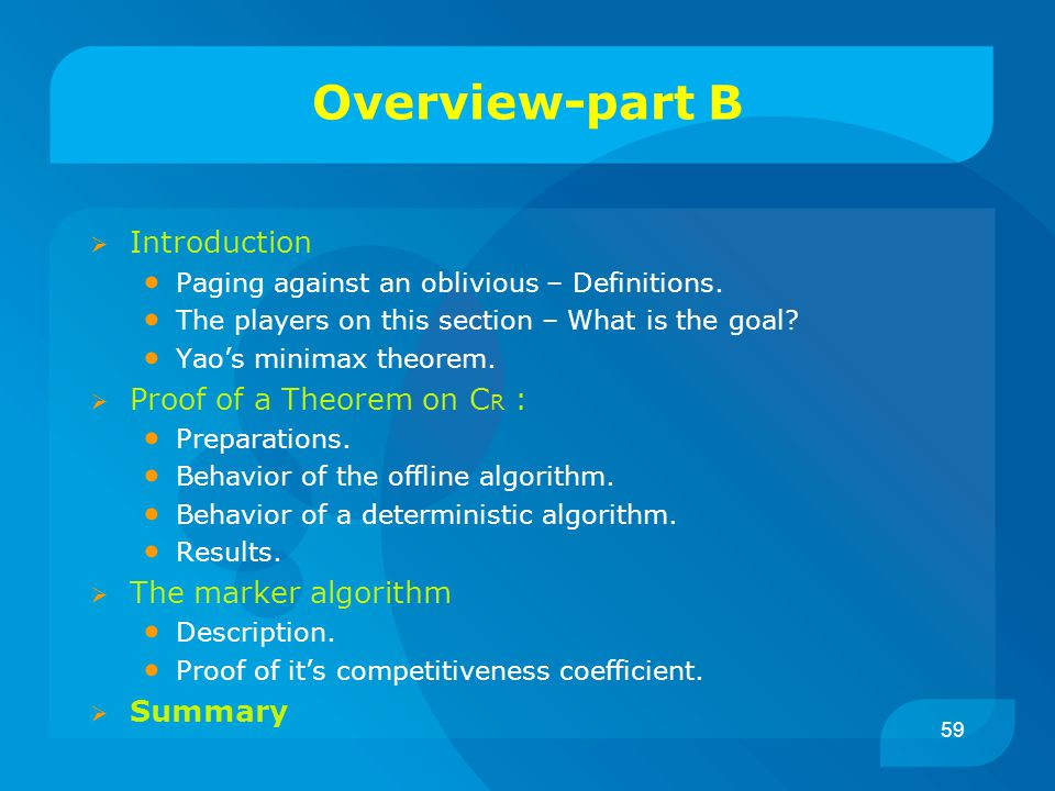 59 Overview-part B  Introduction Paging against an oblivious – Definitions.