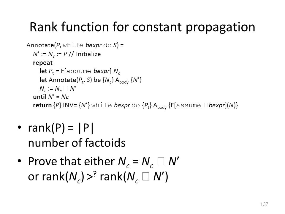 Rank function for constant propagation rank(P) = |P| number of factoids Prove that either N c = N c  N' or rank(N c ) > .
