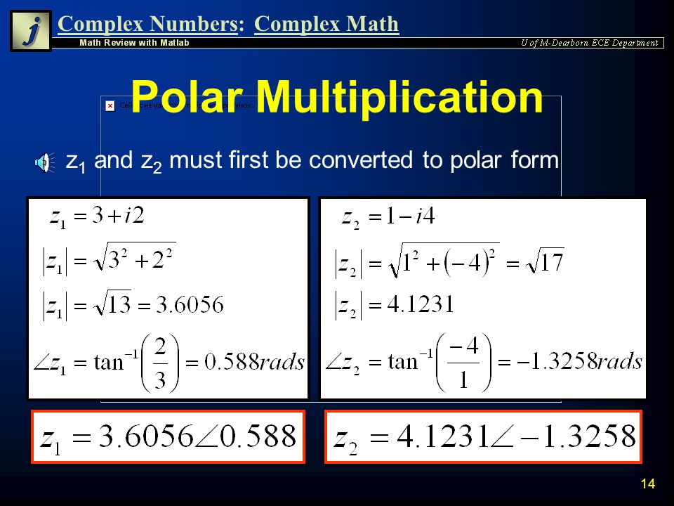 Complex Numbers:Complex Math 13 Direct Multiplication n Direct multiplication in the rectangular form yields: