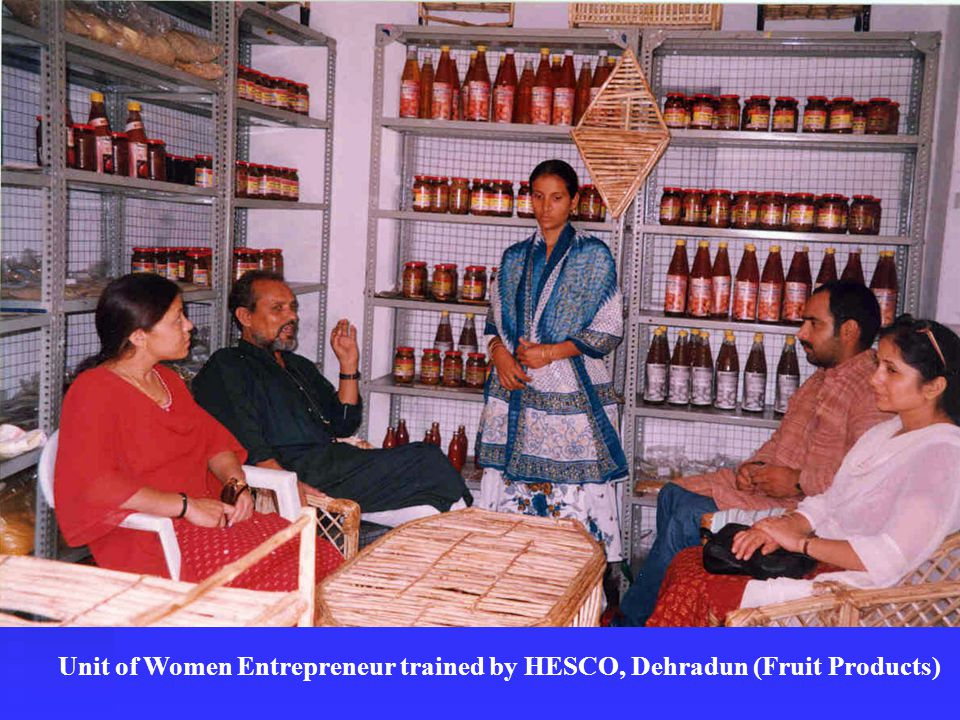 Unit of Women Entrepreneur trained by HESCO, Dehradun (Fruit Products)