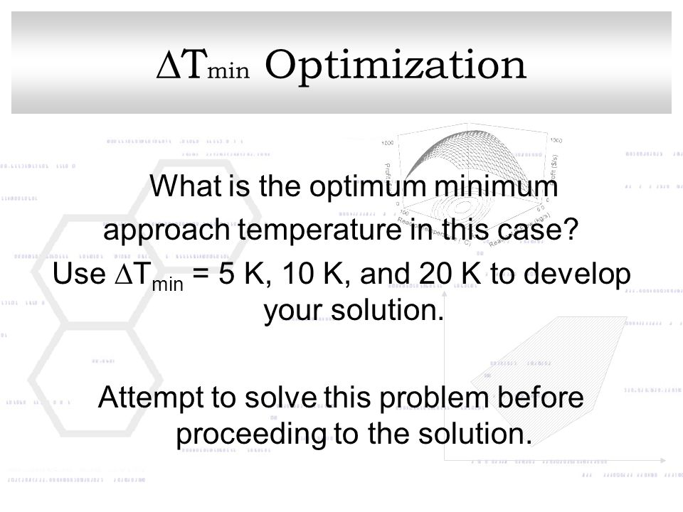  T min Optimization What is the optimum minimum approach temperature in this case.