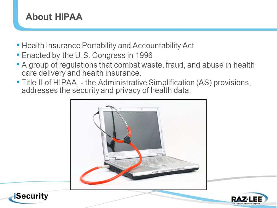 About HIPAA Health Insurance Portability and Accountability Act Enacted by the U.S.