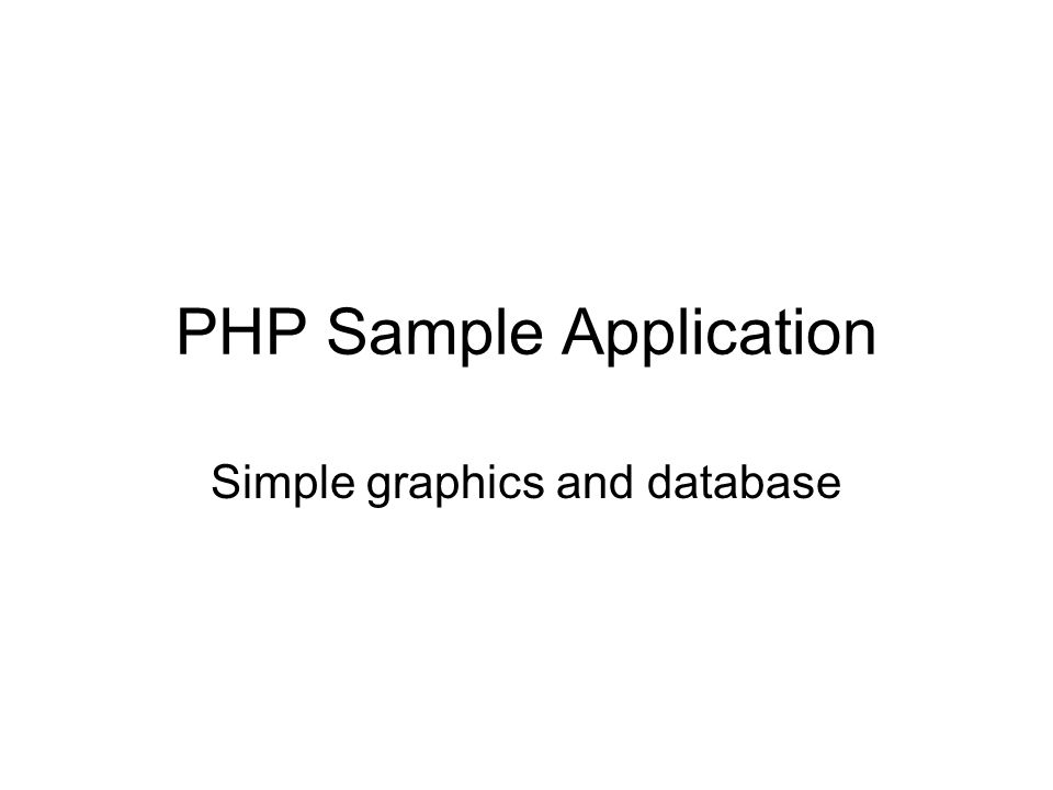 PHP Sample Application Simple graphics and database