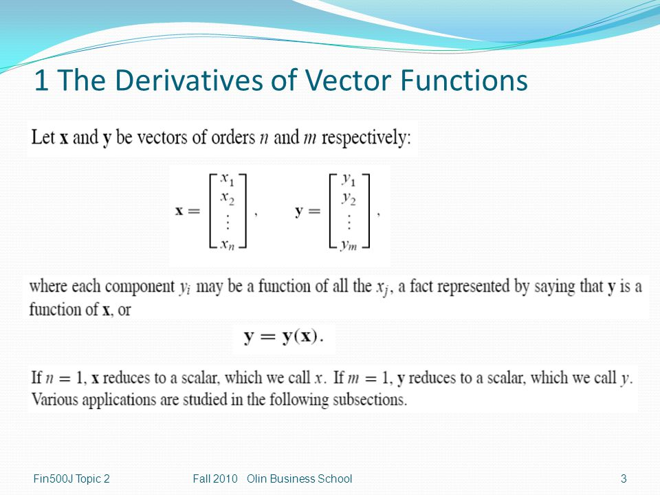 Fin500J Topic 2Fall 2010 Olin Business School3 1 The Derivatives of Vector Functions
