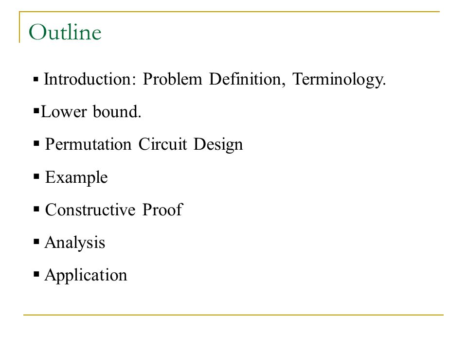 Outline  Introduction: Problem Definition, Terminology.