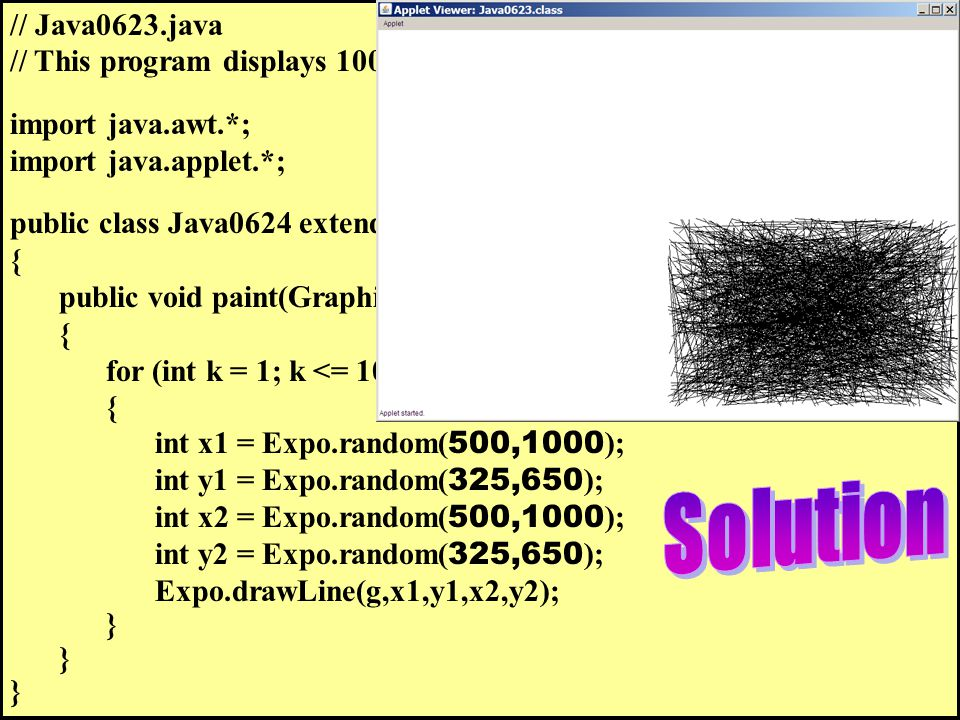 // Java0623.java // This program displays 1000 random lines.